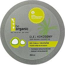 Voňavky, Parfémy, kozmetika Kokosový olej - Be Organic 100% Organic Coconut Oil