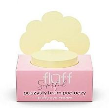 Voňavky, Parfémy, kozmetika Očný krém - Fluff Fluffy Eye Cream