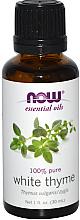 Voňavky, Parfémy, kozmetika Esenciálny olej z bieleho tymianu - Now Foods Essential Oils 100% Pure White Thyme