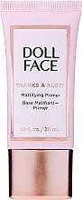 Voňavky, Parfémy, kozmetika Zmatňujúci primer - Doll Face Thanks A Blot Mattifying Primer