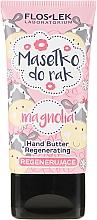 """Voňavky, Parfémy, kozmetika Obnovujúci olej na ruky """"Magnolia"""" - Floslek Regenerating Hand Butter Mangolia"""