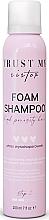 Voňavky, Parfémy, kozmetika Penivý šampón na vlasy s vysokou pórovitosťou - Trust My Sister High Porosity Hair Foam Shampoo