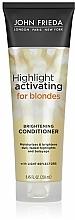 Voňavky, Parfémy, kozmetika Hydratačný aktivačný kondicionér - John Frieda Sheer Blonde Highlight Activating Moisturising Conditioner