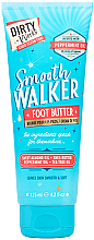 Voňavky, Parfémy, kozmetika Maslo na nohy - Dirty Works Smooth Walker Foot Butter