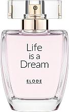 Voňavky, Parfémy, kozmetika Elode Life is a Dream - Parfumovaná voda