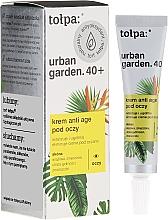 Voňavky, Parfémy, kozmetika Krém pod oči - Tolpa Urban Garden 40+ Anti-Age Eye Cream