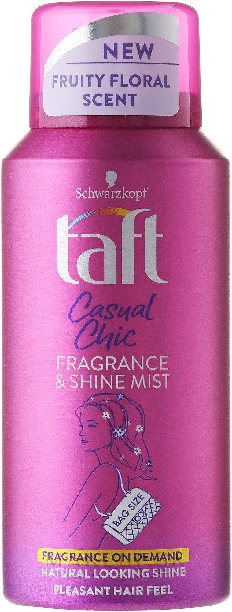 Sprej na vlasy osviežujúci - Schwarzkopf Taft Casual Chic Fragrance & Shine Mist — Obrázky 100 ml