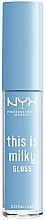Voňavky, Parfémy, kozmetika Lesk na pery - NYX Professional Makeup This Is Milky Gloss Lip Gloss