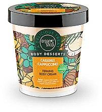 "Voňavky, Parfémy, kozmetika Krém na telo ""Caramel-Cappuccino"" - Organic Shop Body Desserts Caramel Cappuccino"