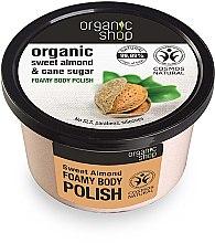 """Voňavky, Parfémy, kozmetika Penový scrub na telo """"Sladké mandle"""" - Organic Shop Foamy Body Scrub Organic Sweet Almond & Sugar"""