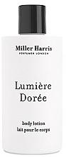Voňavky, Parfémy, kozmetika Miller Harris Lumiere Doree - Lotion na telo