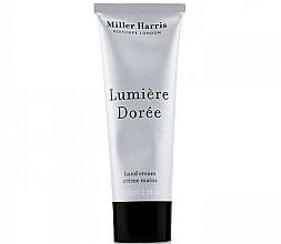Voňavky, Parfémy, kozmetika Miller Harris Lumiere Doree - Krém na ruky
