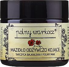"""Voňavky, Parfémy, kozmetika Masť """"Šišiak bajkalský a mak poľný"""" - Polny Warkocz Nourishing Soothing"""